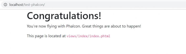 ทดลองเข้า localhost/test-phalcon จะพบข้อความ Congratulations!